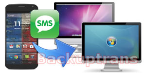 Backup and Restore Moto X Phone SMS MMS Messages on Computer
